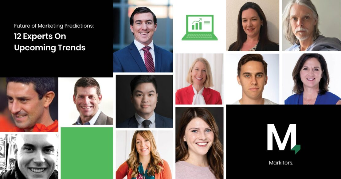 Future of Marketing Predicitions 12 Experts On Upcoming Trends
